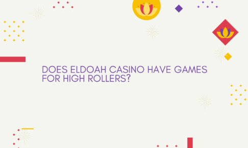 Does ELDOAH Casino have games for high rollers_