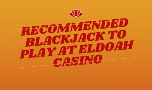 Recommended Blackjack to play at ELDOAH Casino