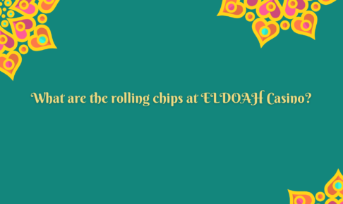What are the rolling chips at ELDOAH Casino?